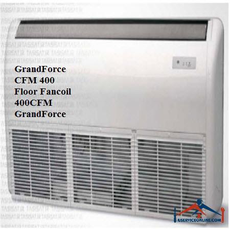 فن کویل سقفی زمینی گرندفورسGrandForce CFM 400
